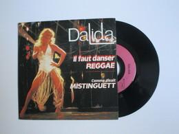 """DISQUE Vinyle 45 Tours - DALIDA - """" Il Faut Danser REGGAE / Comme Disait MISTINGUETT """" - TBE - Vinyl Records"""