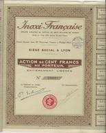 INOXI FRANCAISE - MIRIBEL -AIN- ACTION DE 100 FRS -ANNEE 1928 - Industrie