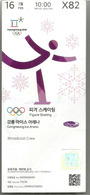 Gangneung Ice Arena (Pyeong Chang 2018 Olympic Games) Ticket Broadcast Crew (scarce) - Patinage Artistique
