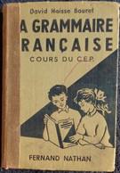 David Haisse Bouret - La Grammaire Française - Cours Du C.E.P. -  Fernand Nathan - ( 1954 ) . - 6-12 Jahre