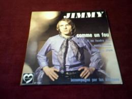 JIMMY  ° COMME UN FOU  + 3 TITRES - Vinyl Records
