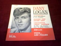 DANY LOGAN ° DONNE TES SEIZE ANS   + 3 TITRES - Vinyl Records