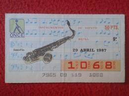 CUPÓN DE ONCE SPANISH LOTTERY LOTERIE CIEGOS SPAIN LOTERÍA INSTRUMENT MUSIC 1987 SAXOFÓN SAXOPHONE INSTRUMENTO MUSICAL - Lottery Tickets