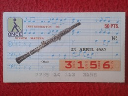 CUPÓN DE ONCE SPANISH LOTTERY LOTERIE CIEGOS SPAIN LOTERÍA INSTRUMENT MUSIC 1987 OBOE FLAUTA FLUTE INSTRUMENTO MUSICAL - Lottery Tickets