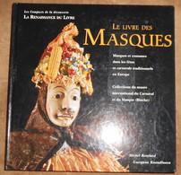 Le Livre Des Masques – Masques Et  Costumes Dans Les Fêtes Et Carnavals Traditionnels En Europe – Collections Du Musée - Art