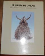 Le Musée De Dakar – Arts Et Traditions Artisanales En Afrique De L'Ouest - Art