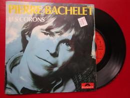 """DISQUE Vinyle 45 T - PIERRE BACHELET  """" LES CORONS - NOS JOURS HEUREUX """" 1982 - TBE - Vinyl Records"""