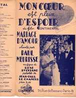 40 60 FILM MARIAGE D'AMOUR PARTITION PAUL MEURISSE MON COEUR EST PLEIN D'ESPOIR LE CHANOIS SYLVIANO 1943 FABER MILITARIA - Music & Instruments