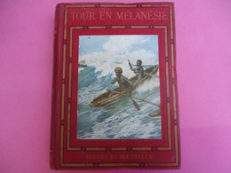 """Récit De Voyage/""""Un Tour En Mélanésie""""/Nouvelle Calédonie/Nouvelles Hébrides/Mac Grégor/Vincennes/1912            LIV148 - Géographie"""