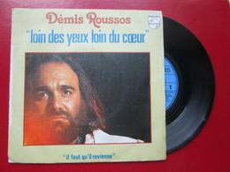 """DISQUE Vinyle 45 T - DEMIS ROUSSOS  """" Loin Des Yeux Loin Du Coeur - Il Faut Qu'il Revienne """" 1978 - TBE - Vinyl Records"""