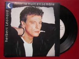 """DISQUE Vinyle 45 T - HERBERT LEONARD  """" Finir La Nuit Ensemble - Que C'est Beau 1 Regard """" 1989 - TBE - Vinyl Records"""