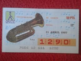 CUPÓN DE ONCE SPANISH LOTTERY LOTERIE CIEGOS SPAIN LOTERÍA INSTRUMENT MUSIC 1987 TUBA MÚSICA INSTRUMENTOS VIENTO METAL - Lottery Tickets