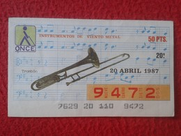 CUPÓN DE ONCE SPANISH LOTTERY LOTERIE CIEGOS SPAIN LOTERÍA INSTRUMENT MUSIC 1987 MÚSICA VIENTO TROMBÓN TROMBONE VER FOTO - Lottery Tickets