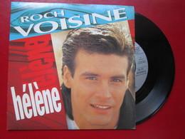 """DISQUE Vinyle 45 T - ROCH VOISINE """" Hélène - Ton Blues """" 1989 - TBE - Vinyl Records"""