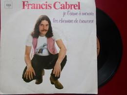 """DISQUE Vinyle 45 T - FRANCIS CABREL """"je T'aime à Mourir - Les Chemins De Traverse """" 1979 - TBE - Vinyl Records"""