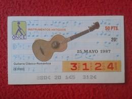 CUPÓN DE ONCE SPANISH LOTTERY LOTERIE CIEGOS SPAIN LOTERÍA INSTRUMENT MUSIC 1987 GUITARRA CLÁSICO-ROMÁNTICA GUITAR VER - Lottery Tickets