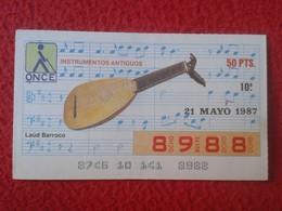 CUPÓN DE ONCE SPANISH LOTTERY LOTERIE CIEGOS SPAIN LOTERÍA INSTRUMENT MUSIC 1987 LAÚD BARROCO LUTE GUITAR INSTRUMENTOS - Lottery Tickets