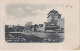CP  PEKING - NORTH GATE WITH BRIGDE 1902 - Chine
