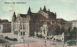 AK Köln Opernhaus Mit Straßenbahn Color 1921 #66 - Köln