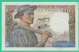 10 Francs - France -  Mineur - N° S.95 84142 / P.22=6=1944.P..   - SUP - - 10 F 1941-1949 ''Mineur''