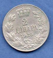 Yougoslavie -  2 Dinara 1925   --Km # 6  -  état  TTB - Joegoslavië