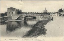 Gard : Aigues Mortes, Le Pont D'Artois Et La Tour De Constance - Aigues-Mortes