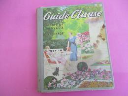 Guide CLAUSE/ 10éme Edition /Traité Des Travaux Du Jardinage/BRETIGNY Sur ORGE/ S & O /Pichon/ Diéval/ 1935      CAT240 - Garten