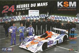Carte TEAM KRUSE SCHILLER MOTORSPORT ( LOLA B05 ) Dédicacée - 24 Heures Du Mans 2009 - Autographes