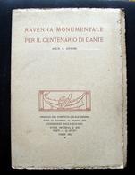 OPUSCOLO RAVENNA MONUMENTALE PER IL CENTENARIO DI DANTE1921 ANNONI - Vecchi Documenti
