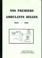 Nos Premiers Ambulants Belges 1840-1856 Par Jean De BAST 73pages - Philatélie Et Histoire Postale