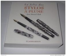 Livre  Pour Les Collectionneur De  Stylo  La Folie Des Stylos à Plume Une Bible Pour Collectionneur - Encyclopédies
