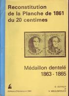 Livre Planchage Médaillon Dentelé 20c Planche De 1861 Par Guyaux & Meulebrouck 145pages - Philatélie Et Histoire Postale