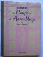 METHODE DE COUPE ET D'ASSEMBLAGE De Vêtements - Livre De 1948 - Par Melle C. CHAPUT - 154 Pages - 25 Photos - Vieux Papiers