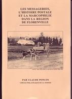 Les Messageries Et Histoire Postale De La Région De Florenville Par C. PONCIN 102pages - Philatelie Und Postgeschichte