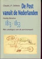 De Post Vanuit De Nederlanden Par Cl. Delbeke 245pages Hardbound - Philatelie Und Postgeschichte