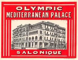 "D8594 "" OLIMPIC - MEDITERRANE AN PALACE - SALONIQUE "" ETICHETTA ORIGINALE - ORIGINAL LABEL - Hotel Labels"