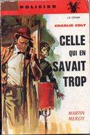Celle Qui En Savait Trop (Charlie Colt III) Par Martin Méroy - Le Crabe Police N°4 - André Martel