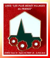 SUPER PIN'S LOGO PBVF : LES PLUS BEAUX VILLAGES De FRANCE, LOGO Version 2,5X2,2cm,  ZAMAC Or Signé 92 PBVF LB - Villes