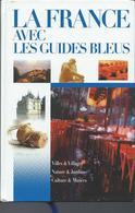 La France Avec Les Guides Bleus  édition 2005 - Voyages