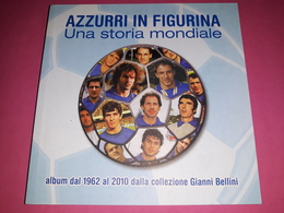 Azzurri In Figurina Una Storia Mondiale Anniversary Books Pocket - Sport