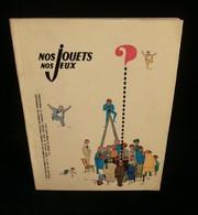 NOS JOUETS NOS JEUX 1960 Bébé NOBEL Ballon KOPA Just FONTAINE DELACOSTE BIRGE Jouets TIC BABAR NOREV MECCANO TECHNIGOM - Jouets Anciens