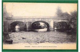 02 - HIRSON - Pont De Pierres Avant Sa Destruction - Hirson