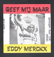 LEGE PLATENHOES 45 TOEREN PLAAT -  GEEF MIJ MAAR EDDY MERCKX - LUC ARNO   (OD 440) - Accessoires, Pochettes & Cartons