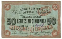 50 CENTESIMI BIGLIETTO FIDUCIARIO SOCIETA' DEGLI OPERAI DI PARMA BB+ - [ 1] …-1946 : Regno