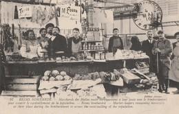 GUERRE 14-18 - REIMS BOMBARDE - MARCHANDS DES HALLES RESTES HEROIQUEMENT POUR ASSURER LE RAVITAILLEMENT DE LA POPULATION - Patriottisch