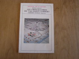 LES CRISTALLERIES DU VAL SAINT LAMBERT Verrerie Usuelle 1894 1914 Wallonie Art Et Histoire Régionalisme Verre Verrier - Cultural