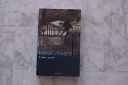 HERVE VILARD L AME SEULE LIVRE DEDICACE PAR H VILARD DE 2006 - Biographie