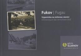 Buch Heft Fukov Fugau Vzpominka Na Znicenou Vesnici Erinnerung An Das Vernichtete Dorf Mesto Sluknov Schluckenau 2010 - Tschechien
