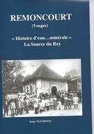 """88 - Remoncourt - """" Histoire D'Eau Minérale: La Source Du Rey"""" (voir Descriptif) - Livres"""
