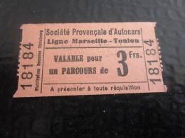 1937  BILLET TICKET TITRE DE TRANSPORT SOCIETE PROVENCALE D'AUTOCARS MARSEILLE => TOULON BIGLIETO DI AUTOBUS ADMISSIO - Europa
